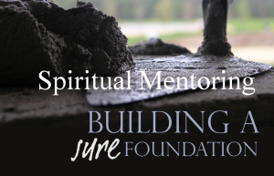 spiritual-mentoring-sure-foundation